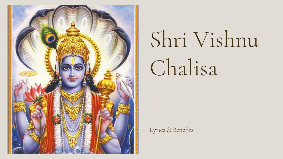 Shri Vishnu Chalisa Lyrics & Benefits